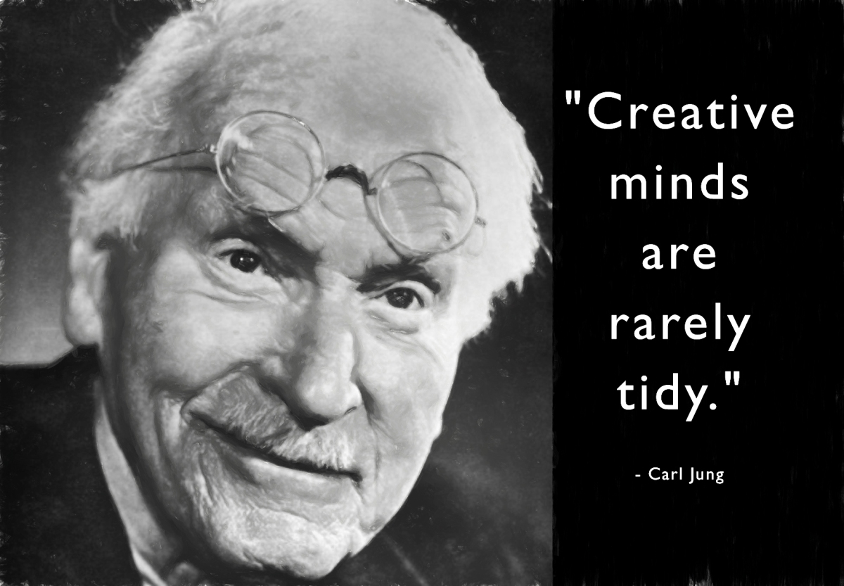 """Creative minds are rarely tidy."""