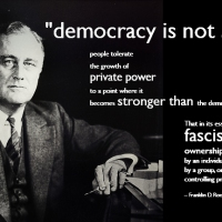 """democracy is not safe if the people tolerate the growth of private power to a point where..."""