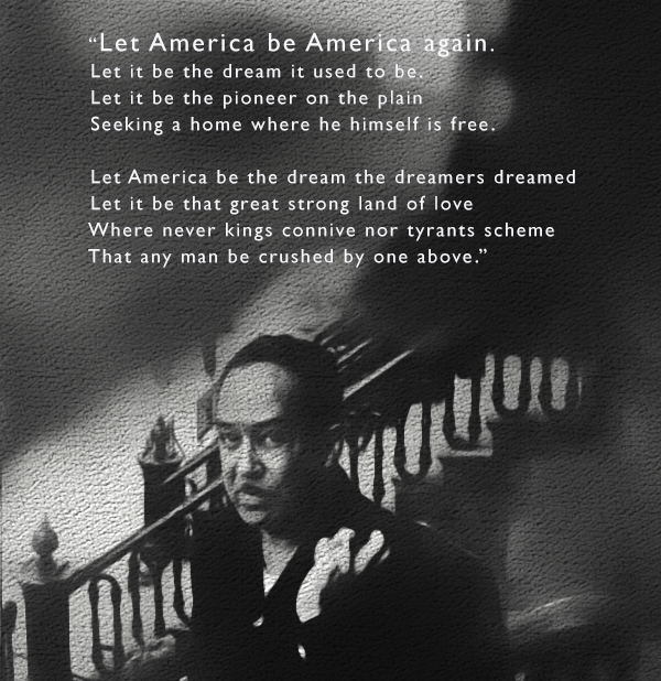 a critique on let america be america again by langston hughes Langston hughes' poem, let america be america again, while at first appears to be a plea for the return of the proverbial american dream, is actually a cynical account of the cruel realities faced by those who occupy the lowest rungs of american society, to whom this dream never applied.